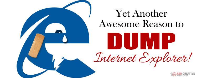 Dump Internet Explorer